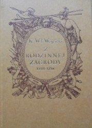 K. Wł. Wójcicki • Z rodzinnej zagrody. Życiorysy z XVIII i XIX wieku