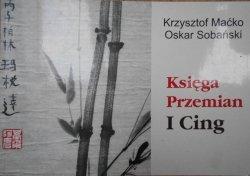 Krzysztof Maćko, Oskar Sobański • Księga Przemian. I Cing