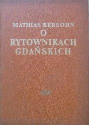Mathias Bersohn • O rytownikach gdańskich. Podręcznik dla zbierających sztychy polskie
