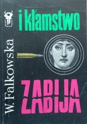 Wanda Falkowska • I kłamstwo zabija