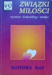 Sondra Ray • Związki miłości. Tajemnica doskonałego związku