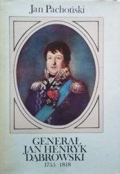 Jan Pachoński • Generał Jan Henryk Dąbrowski 1755-1818
