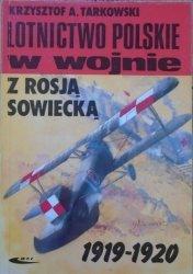 Krzysztof A. Tarkowski • Lotnictwo polskie w wojnie z Rosją Sowiecką 1919-1920