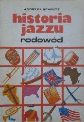 Andrzej Schmidt • Historia jazzu. Rodowód