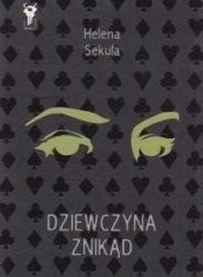 Helena Sekuła • Dziewczyna znikąd