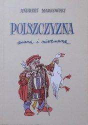 Andrzej Markowski • Polszczyzna znana i nieznana