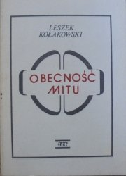 Leszek Kołakowski • Obecność mitu