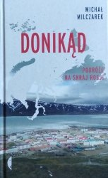 Michał Milczarek • Donikąd. Podróże na skraj Rosji