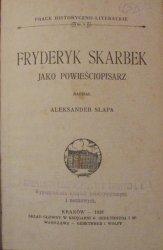 Aleksander Słapa • Fryderyk Skarbek jako powieściopisarz
