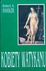 Robert A. Haasler • Kobiety Watykanu