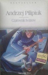 Andrzej Pilipiuk • Czarownik Iwanow