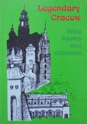 Ewa Basiura • Legendary Cracow - tales known and unknown
