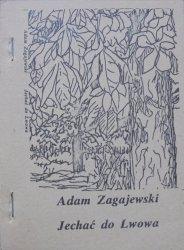 Adam Zagajewski • Jechać do Lwowa i inne wiersze