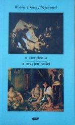 Tadeusz Gadacz • O cierpieniu. O przyjemności. Wypisy z ksiąg filozoficznych