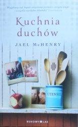 Jael McHenry • Kuchnia duchów