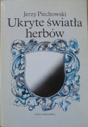 Jerzy Piechowski • Ukryte światła herbów [heraldyka]