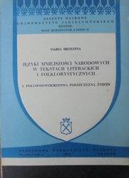 Maria Brzezina • Języki mniejszości narodowych w tekstach literackich i folklorystycznych. Południowokresowa polszczyzna Żydów