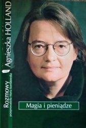 Agnieszka Holland, Maria Kornatowska • Magia i pieniądze