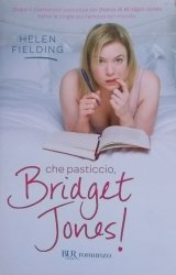 Helen Fielding • Che pasticcio, Bridget Jones!
