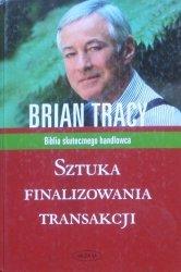 Brian Tracy • Sztuka finalizowania transakcji