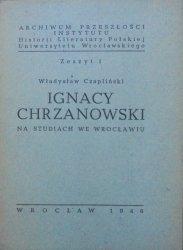 Władysław Czapliński • Ignacy Chrzanowski na studiach we Wrocławiu