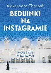 Aleksandra Chrobak • Beduinki na Instagramie. Moje życie w Emiratach