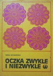 Irena Szymańska • Oczka zwykłe i niezwykłe