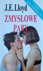 Joan Elizabeth Lloyd • Zmysłowe pary. Przewodnik po wszechogarniającej rozkoszy seksualnej