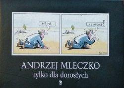 Andrzej Mleczko • Tylko dla dorosłych