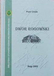 Piotr Chilik • Dwór Rogowski