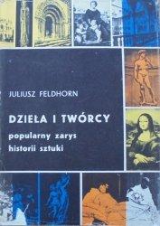 Juliusz Feldhorn • Dzieła i twórcy. Popularny zarys historii sztuki