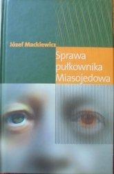 Józef Mackiewicz • Sprawa pułkownika Miasojedowa
