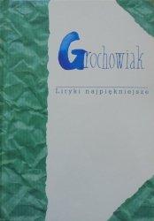 Stanisław Grochowiak • Liryki najpiękniejsze