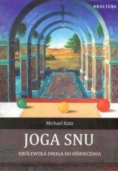 Michael Katz • Joga snu. Królewska droga do oświecenia