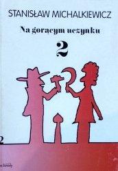 Stanisław Michalkiewicz • Na gorącym uczynku. Część 2