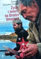 Tomasz Grzywaczewski • Życie i śmierć na Drodze Umarłych