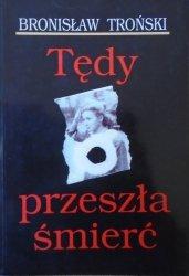 Bronisław Troński • Tędy przeszła śmierć [Powstanie Warszawskie]