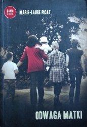 Marie-Laure Picat, Anne Berthod • Odwaga matki