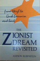 Amnon Rubinstein • The Zionist Dream Revisited. From Herzl to Gush Emunim and Back