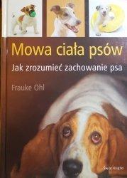 Frauke Ohl • Mowa ciała psów. Jak zrozumieć zachowanie psa