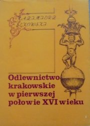 Kazimierz Sękowski • Odlewnictwo krakowskie w pierwszej połowie XVI wieku