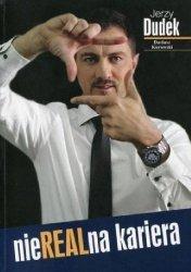 Jerzy Dudek, Dariusz Kurowski • NieRealna kariera