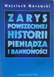 Wojciech Morawski • Zarys powszechnej historii pieniądza i bankowości