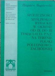 Zbigniew Bagniewski • Społeczności myśliwsko-rybackie w okresie od IX do III tysiąclecia p.n.e. na terenie Polski południowo-zachodniej