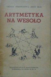 Cecylia Oderfeldowa, Jerzy Bilis • Arytmetyka na wesoło