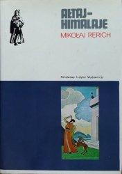 Mikołaj Rerich • Ałtaj-Himalaje