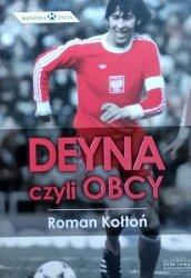 Roman Kołtoń • Deyna, czyli obcy