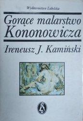 Ireneusz Jan Kamiński • Gorące malarstwo Kononowicza