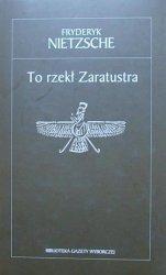 Fryderyk Nietzsche • To rzekł Zaratustra