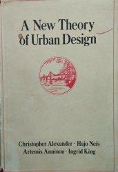 Christopher Alexander, Hajo Neis, Artemis Anninou, Ingrid King • A New Theory Of Urban Design